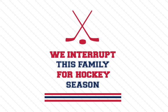 We-interrupt-this-family-for-hockey-season.jpg